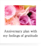Anniversary plan with my feelings of gratitude
